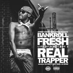 Bankroll Fresh  Life Of A Hot Boy 2 Real Trapper