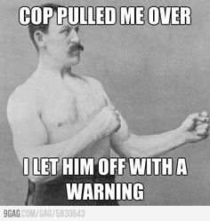 Overly Manly Man gets pulled over