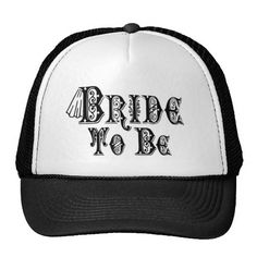Bride To Be With Veil, Fancy Black Type Hat   •   This design is available on t-shirts, hats, mugs, buttons, key chains and much more   •   Please check out our others designs at: www.zazzle.com/ZuzusFunHouse*