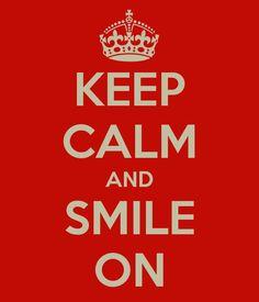 keep calm and smile on ... #followme #socialbliss ...