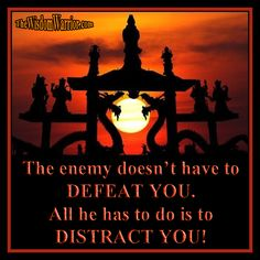 The enemy doesn't have to defeat you. All he has to do is distract you. If you had $86,400 in your bank account and someone stole $20 from you, would you give up the other $86,380 just to get…