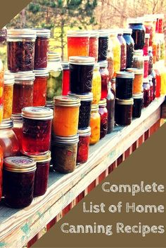 Complete List of Home Canning Recipes - These canning recipes will not only keep you busy any time of the year but they will keep your grocery bills low too.