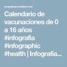 Calendario de vacunaciones de 0 a 16 años #infografia #infographic #health | Infografías en castellano