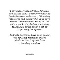 I have never been afraid of storms...
