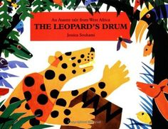 The Leopard's Drum: An Asante Tale from West Africa by Jessica Souhami. Come hear this story read aloud at the Smithsonian on February 2, in honor of Black History Month!