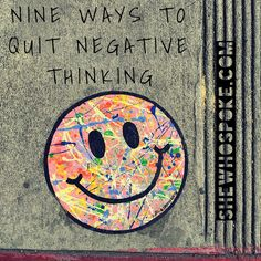 Negative thinking can be a downward spiral that is difficult to get out of. Check out our nine tips on how to quit negative thinking right now!