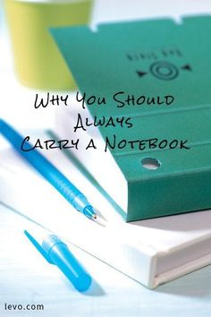 Why You Should Always Carry A Notebook