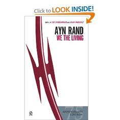 We the Living. My favorite Ayn Rand book; recommend for those who want to read Ayn Rand but may not have the patience or appetite for her longer works.