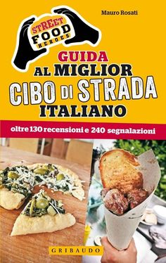 Street Food Heroes. Guida al miglior cibo di strada italiano