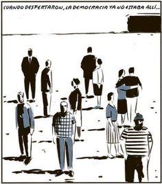 Un microrrelato de El Roto: «Cuando despertaron, la democracia ya no estaba allí». En el libro «A cada uno lo suyo», de Reservoir Books. http://www.veniracuento.com/
