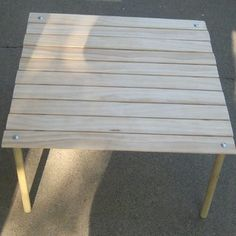 Make a collapsible table. good for setting up a crafts fair booth. it can also be made to fit in a bag (like a camp chair bag or a yoga mat bag)