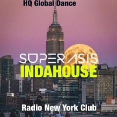 """Check out """"16.-SUPERASIS INDAHOUSE -RADIO NEW YORK CLUB-Episode 16@HQ GLOBAL DANCE/16th December 2016"""" by SUPERASIS on Mixcloud"""