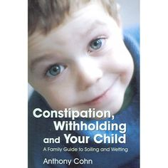 Constipation, Withholding And Your Child [Adult Potty Training Book] | Potty Training Concepts. Hmmmmmmm