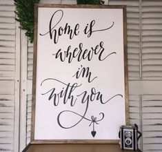 Wall Art, Room Decor, Rustic Decor, Home is Wherever I'm with you, large wall art, framed quote