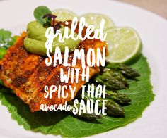 Grilled Salmon with Spicy Thai Avocado Sauce - Travel Me Chic Spicy Thai, Grilled Salmon, Smoked Paprika, Whole30, Grilling, Avocado, Clean Eating, Stuffed Peppers, Chicken