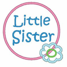 Little Sister Applique Design 003 by valenti557 on Etsy  https://www.etsy.com/listing/114749423/little-sister-applique-design-003?ref=related-0
