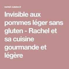 Invisible aux pommes léger sans gluten - Rachel et sa cuisine gourmande et légère