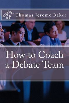 Different coaches have different theories about how to coach a successful #debate team. As you will find in this book, I believe in understanding debate from the practical side.
