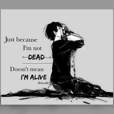solo por que no estoy muerto, no significa que estoy vivo..!!