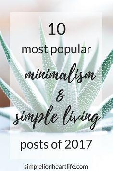 10 most popular minimalism & simple living posts of 2017 #minimalism #simpleliving #decluttering #capsulewardrobe #minimalist