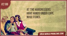 Hah! Speaking as a hair designer, go ahead and itch! The cape is for your benefit, not mine!