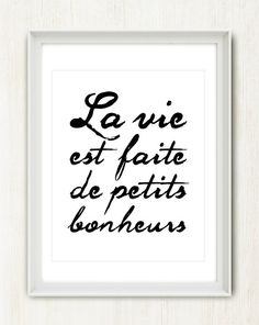 La Vie est Faite de Petits Bonheurs Life is made of the little moments/pleasures/ happinesses. French Phrases, French Words, French Quotes, My Daughter Quotes, Jolie Phrase, Quote Citation, Learn French, Some Words, Positive Attitude