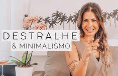 Minimalismo, a vida minimalista precisa de destralhe