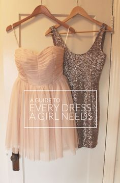 A guide to every dress you will ever need.