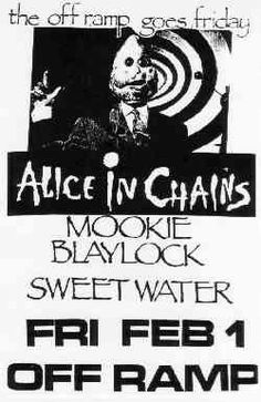 Alice In Chains and Pearl Jam (AKA Mookie Blaylock) at the Off Ramp in Seattle on 1 Feb 1991.  Taken from my AIC Concert Chronology website.