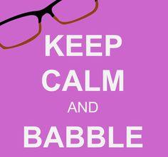 Keep Calm and Babble. For all you Felicity Smoak and Emily Bett Rickards fans! #Arrow #CW_Arrow #olicity