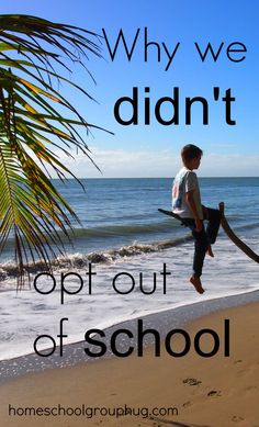 Why we didn't opt out of school. Wrong assumptions and the reasons for homeschooling, worldschooling or unschooling that just don't apply.