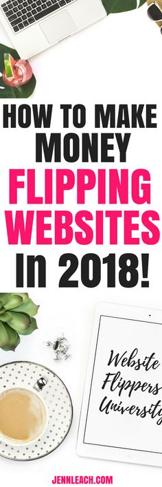 I made over $30K in 2017 flipping blogs part time! Learn how I did it and join alongside me in 2018 as I flip 4 blogs and make an even bigger profit! website flipping | side hustle | entrepreneur | mompreneur| quit your 9 to 5 | make money online | make money from home | work from home | sell websites | domain flipping | site flipping | blog flipping | jennleach.com