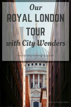 Our Royal London Tour with City Wonders. Earlier this year, I was fortunate enough to win a prize, through Two Monkeys Travel Forum, of two complimentary tickets to the 'Best of Royal London Tour' provided by City Wonders.