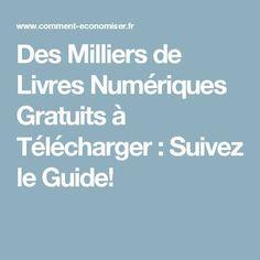 Des Milliers de Livres Numériques Gratuits à Télécharger : Suivez le Guide!