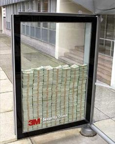 Advertising: 3M Security Glass_Great marketing efforts for reaching mass audiences. Proves itself! Also very unique and memberable! Love this