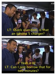 Louis asked to use the interviewers phone charger in the middle of the interview lol