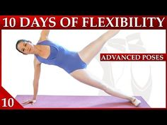 Flexibility Day 10 Advanced Poses - 10 Day Flexibility Challenge– Dance with Catherine - YouTube