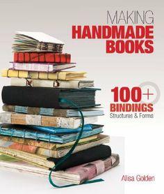 Making Handmade Books: 100+ Bindings, Structures & Forms: Amazon.fr: Alisa Golden: Livres anglais et étrangers