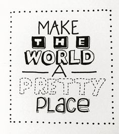 Make The World A Pretty Place When travelling you see the world, things you see you get mote attached to, you will learn to care more about it as it is not something abstract anymore. What do you think?
