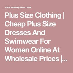 Plus Size Clothing   Cheap Plus Size Dresses And Swimwear For Women Online At Wholesale Prices   Sammydress.com