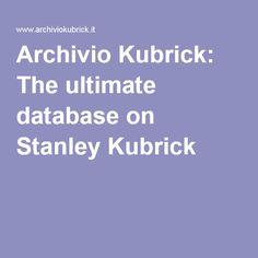 Archivio Kubrick: The ultimate database on Stanley Kubrick