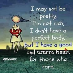 I may not be pretty...