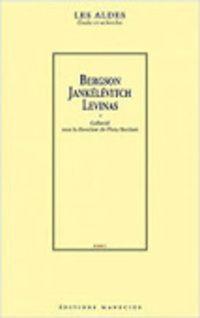 Flora Bastiani (dir.) : Bergson, Jankélévitch, Levinas