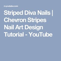 Striped Diva Nails | Chevron Stripes Nail Art Design Tutorial - YouTube