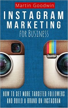 "Get More Targeted Followers And Build A Brand On Instagram. ""Instagram Marketing For Business"""