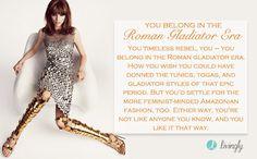 I got Roman Gladiator Era. Which fashion era do you belong in? - Quiz