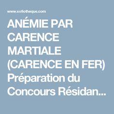 ANÉMIE PAR CARENCE MARTIALE (CARENCE EN FER)  Préparation du Concours Résidanat…
