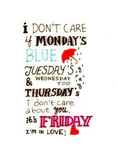 Friday I'm in Love!