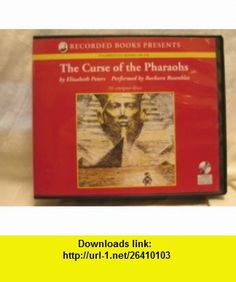 The Curse of the Pharoahs An Amelia Peabody Mystery (9781402593055) Elizabeth Peters, Barbara Rosenblat , ISBN-10: 1402593058  , ISBN-13: 978-1402593055 ,  , tutorials , pdf , ebook , torrent , downloads , rapidshare , filesonic , hotfile , megaupload , fileserve