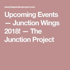 Upcoming Events — Junction Wings — The Junction Project Upcoming Events, Toronto, Wings, Projects, Log Projects, Blue Prints, Feathers, Feather, Ali